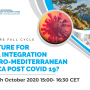 "EMEA announces the webinar ""What future for regional integration in the Euro-Mediterranean and Africa post COVID 19"" scheduled on Thursday 08 October 2020, 15:00- 16:30 CET"