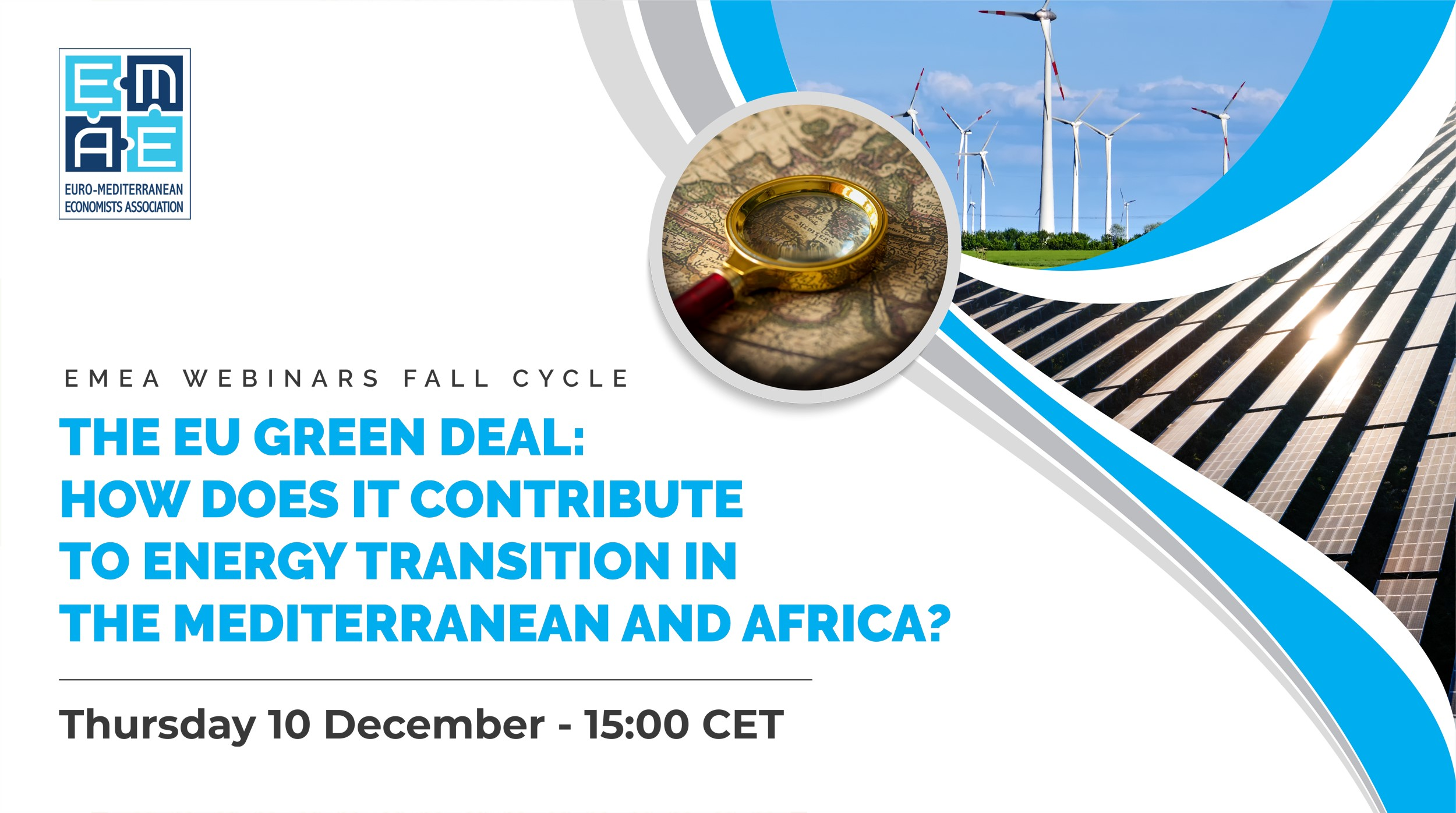 "EMEA announces the webinar ""The External Dimension of EU Green Deal: How does it contribute to a clean energy transition in Mediterranean and African countries"" scheduled on Thursday 10 December 2020, 15:00 CET"