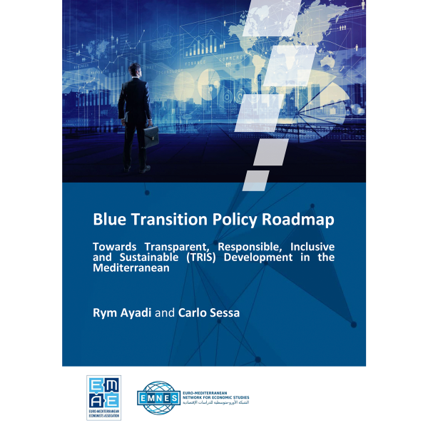 Blue Transition Policy Roadmap: Towards Transparent, Responsible, Inclusive and Sustainable (TRIS) Development in the Mediterranean